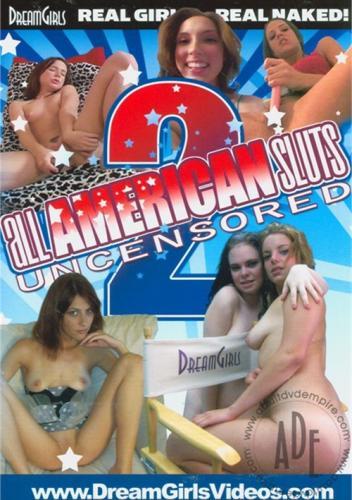 All American Sluts Uncensored 2 (2011)